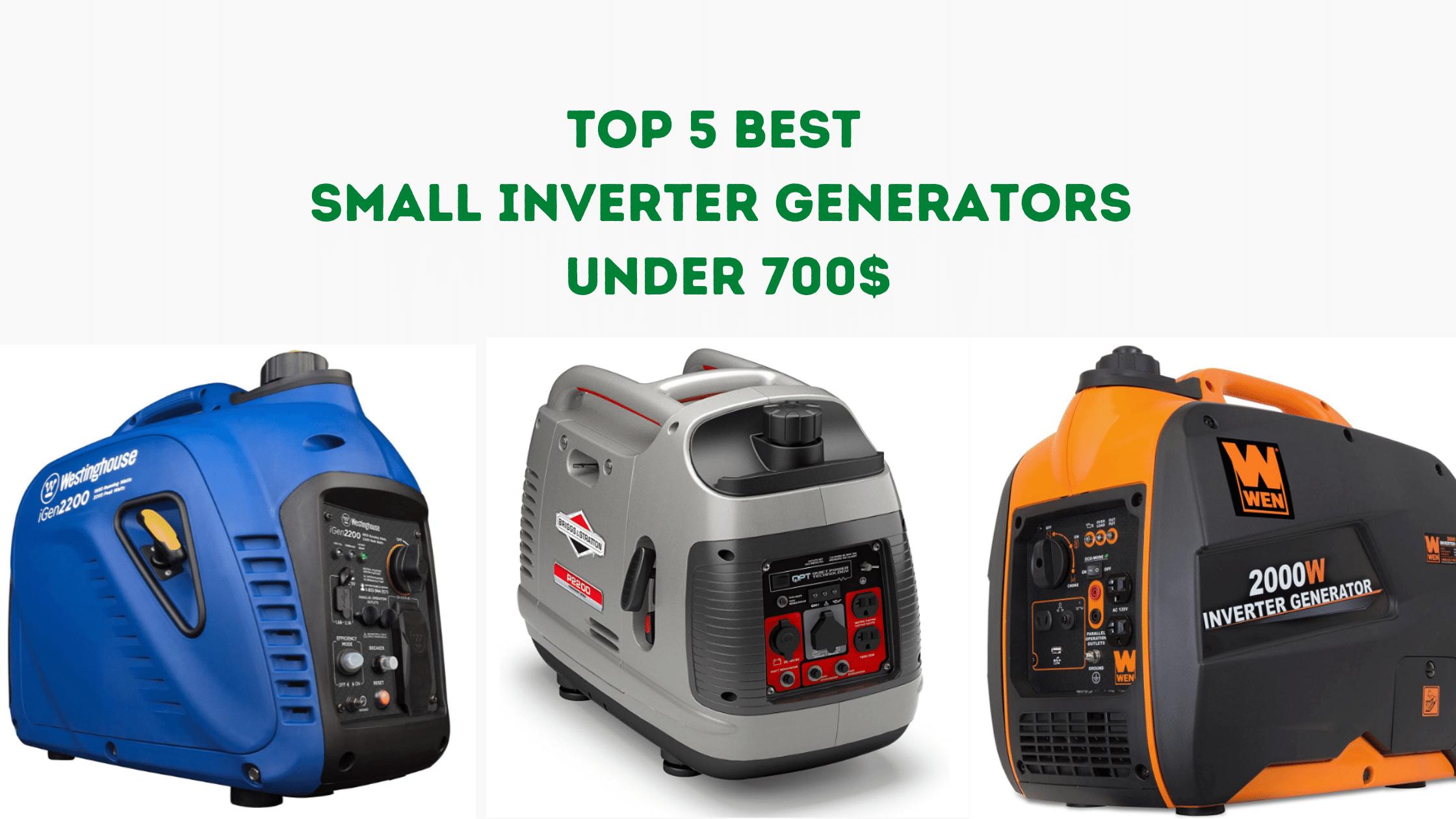 Top 5 BestSmall Inverter Generators under 700$